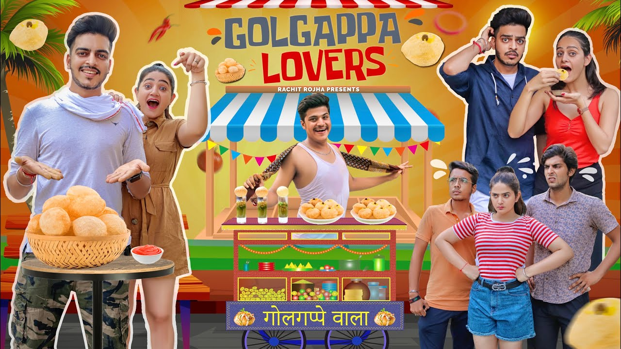 GOLGAPPA LOVERS || Rachit Rojha