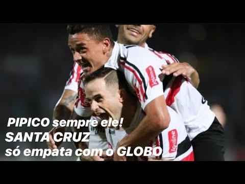SANTA CRUZ empata com o GLOBO com gol de PIPICO nos acréscimos! Tricolor continua no G-4!