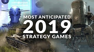 MOST ANTICIPATED NEW STRATEGY GAMES | 2019 (Real Time Strategy & Turn Based Strategy Games)