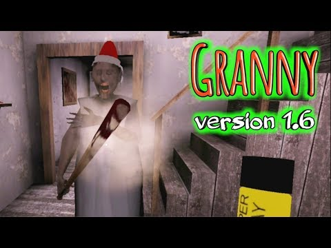 Granny Version 1.6 Full Gameplay