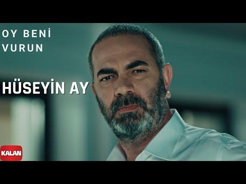 Oy Beni Vurun Vurun (feat. Hüseyin Ay) Eşkıya Dünyaya Hükümdar Olmaz