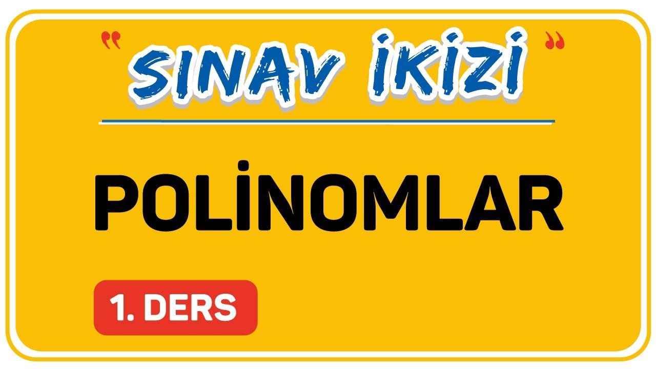 POLİNOMLAR 1.DERS  (1/2)    ŞENOL HOCA
