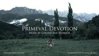 """""""PRIMEVAL DEVOTION"""" - Anna de Mas choreo + Gerard Alís music"""