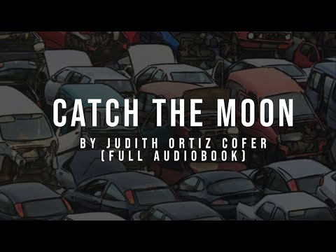Catch The Moon By Judith Ortiz Cofer (full Audiobook)