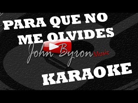 Para Que No Me Olvides  ░(KARAOKE) by ɺohn ɮyron ►♫░