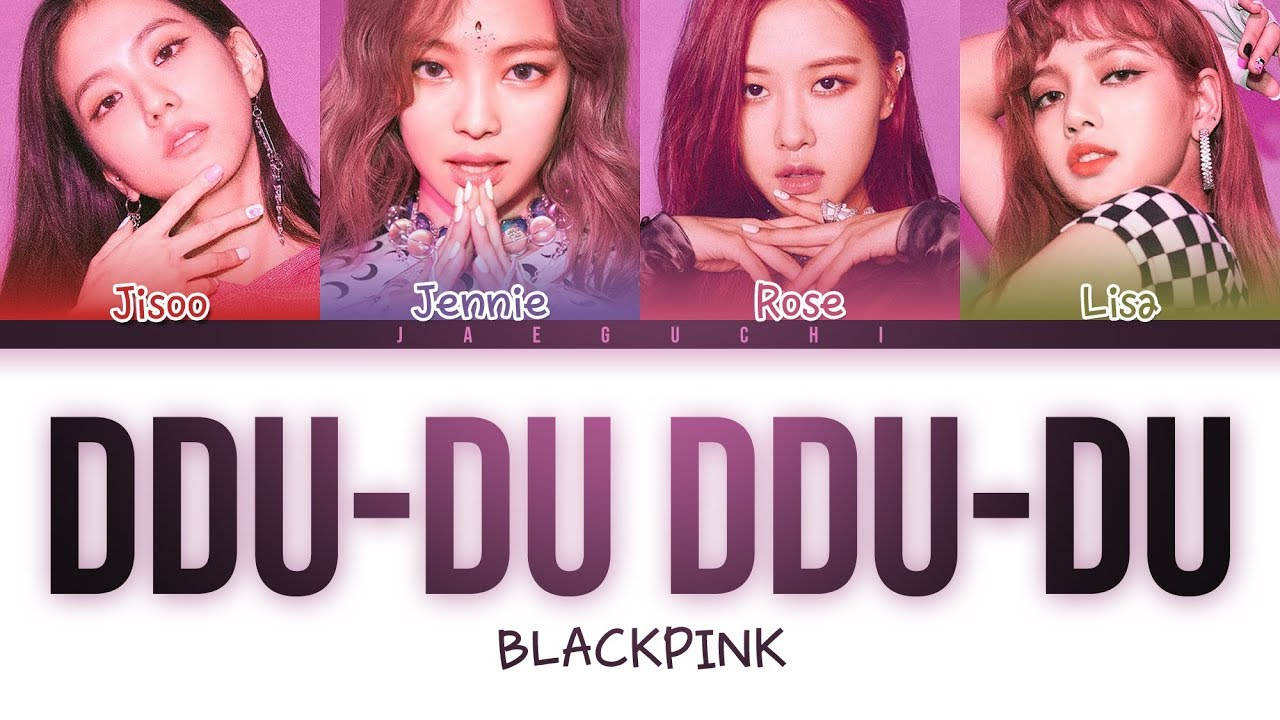 BLACKPINK - 'DDU-DU DDU-DU (뚜두뚜두)' LYRICS (Color Coded Eng/Rom/Han) #1
