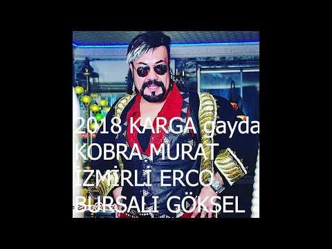 İZMİRLİ ERCO Feat KOBRA MURAT & BURSALI GÖKSEL (2018) KARGA GAYDA