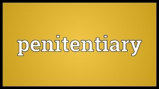 Penitentiary Meaning
