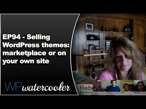 EP94 – Selling WordPress themes: marketplace or on your own site – July 6, 2014