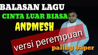 LAGU BALASAN CINTA LUAR BIASA,ANDMESH,LAGU TIMUR POPULER INDONESIA