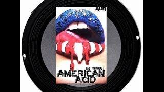 """American Acid"" - Dj RaWCuT 2013-14"