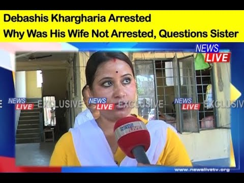 Why didn't police arrest Debashis Khargharia's wife, questions sister.