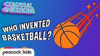 Who Invented Basketball? | COLOSSAL QUESTIONS