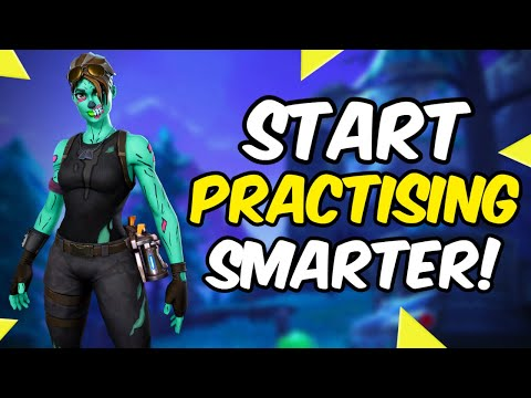 How To Practice And Actually Improve - Fortnite