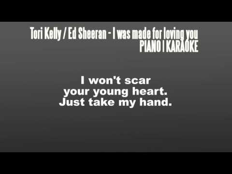 KARAOKE │ Tori Kelly ft. Ed Sheeran - I Was Made For Loving You │ PIANO