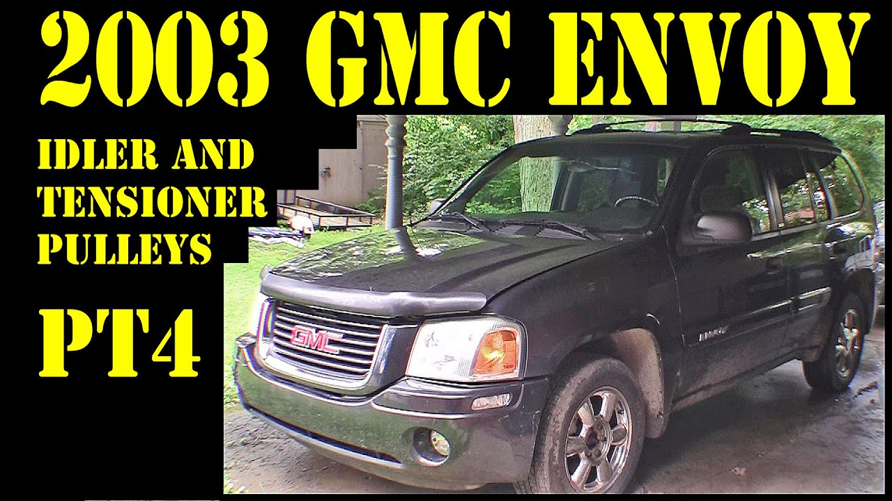 2003 Gmc Envoy Pt4 Idler Tensioner Pulley Repair Diy