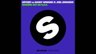 Kryder vs Danny Howard feat. Joel Edwards -- Sending Out An S.O.S. [Spinnin]