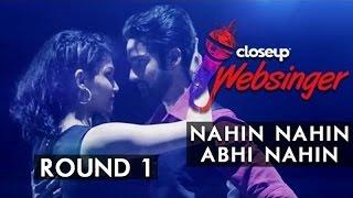 Nahin Nahin Abhi Nahin – Jawani Diwani | Mithilesh Pradhan and Purva Mantri | #CloseUpWebsinger