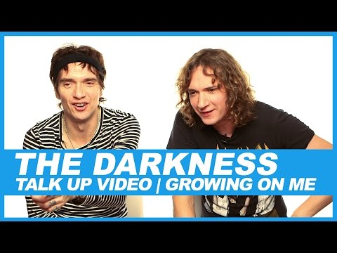 The Darkness I Talk Up Video: Growing On Me