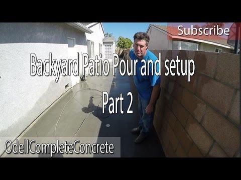 Backyard Patio Concrete Pour and setup part 2