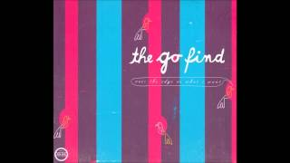 The Go Find - What I Want (Styrofoam