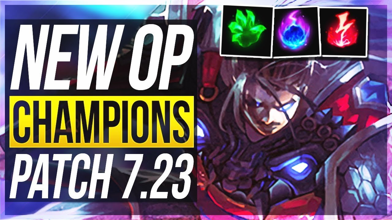 He S Back Again New Op Champions Preseason Patch 7 23 Best Champs W Builds League Of Legends Youtube