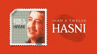Ihan X Twelve - Hasni (البصمة)