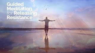Guided Meditation for Releasing Resistance (Law of Attraction & Law of Allowing) thumbnail