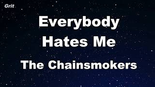 Everybody Hates Me - The Chainsmokers Karaoke 【NoGuide Melody】 Instrumental