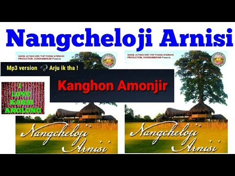 Nangcheloji Arnisi  Kanghon Amonjir Karbi Song Karbi music Karbi video  Karbi new song