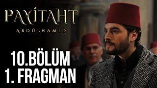 Payitaht Abdülhamid 10. Bölüm Fragman
