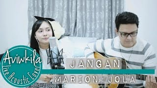 Video Marion Jola  - Jangan (feat. Rayi Putra) (Live Acoustic Loop by Aviwkila) download MP3, 3GP, MP4, WEBM, AVI, FLV Agustus 2018