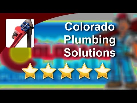 Colorado Plumbing Solutions - REVIEWS - Englewood Colorado Plumbing Reviews