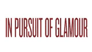 IN PURSUIT OF GLAMOUR- teaser by Dean Tirkot