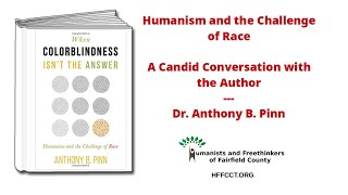 Humanism and the Challenge of Race - A candid conversation with the author, Dr, Anthony Pinn.