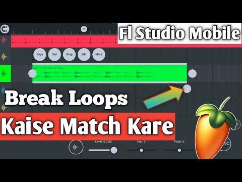 Break Loops Kaise Match Kare Fl Studio Mobile Me| Without Any BPM | Fl Studio Mobile|