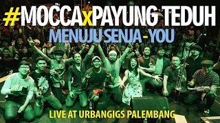 Download Video Mocca X Payung Teduh: Menuju Senja-You (UrbanGiGs Palembang, Part. 2) MP3 3GP MP4