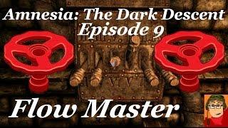 Amnesia: The Dark Descent Ep.9 Flow Master