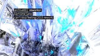kamome sano - can't stop feeling (2015 rework)