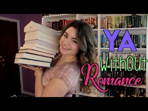 Recommended Reads  YA Books Without Romance!
