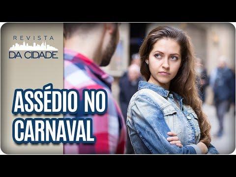 Assédio No Carnaval - Revista Da Cidade (08/02/18)
