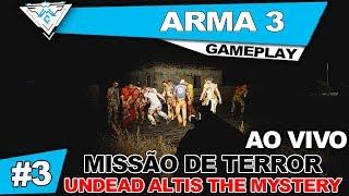 ARMA 3 TERROR - MISSÃO UNDEAD ALTIS THE MYSTERY AO VIVO!  / PT-BR