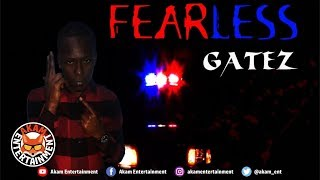 Gatez - Fearless [Westside Riddim] April 2019