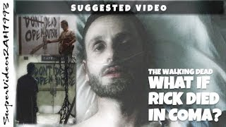 What If Rick Died in the Coma? [Suggested Video] || The Walking Dead