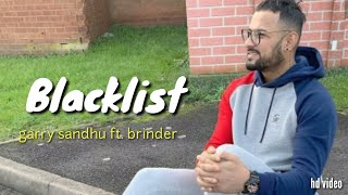 Blacklist Garry Sandhu (official video)new Punjabi song video.