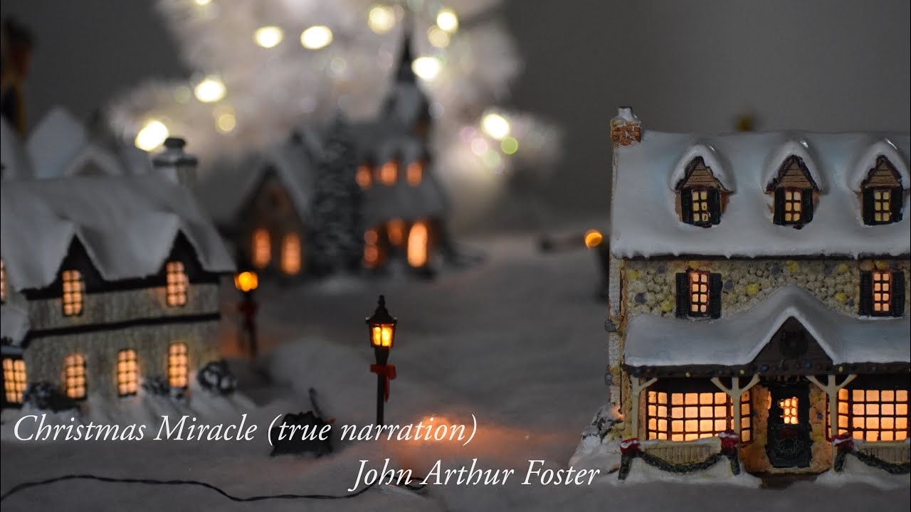 Christmas Miracle (true narration) | John Arthur Foster (Official Music Video)