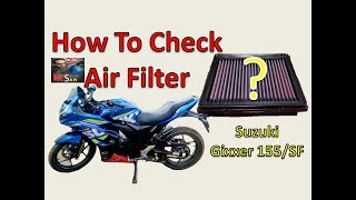 How To Check Air Filter On Suzuki Gixxer 155 & SF For Better Performance Of Bike