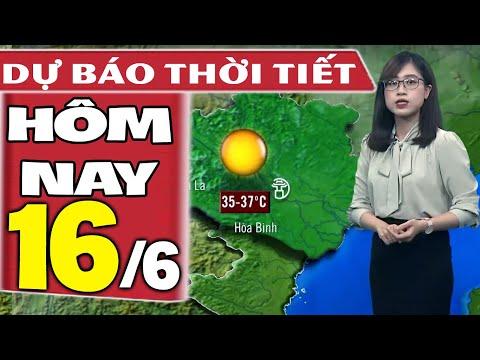 Dự báo thời tiết hôm nay mới nhất ngày 16/6/2021 | Dự báo thời tiết 3 ngày tới