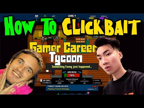 GAMER CAREER TYCOON | How to Clickbait | Ep 2