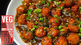 Vegetable Dry Manchurian Recipe from Leftover Roti - How to make dry Manchurian at home